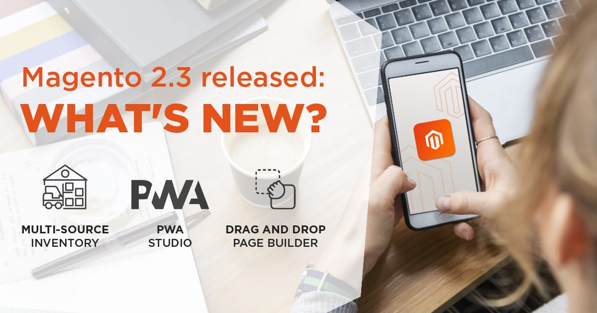 Magento 2 3 released: what's new?
