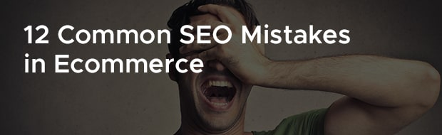 12 Common SEO Mistakes in Ecommerce image