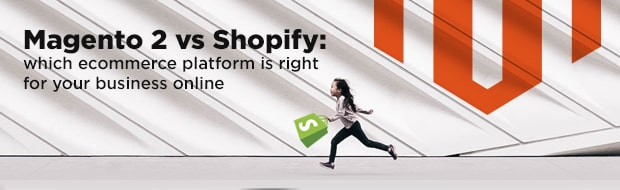 Magento 2 vs Shopify: Which Ecommerce Platform is Right for Your Business Online image
