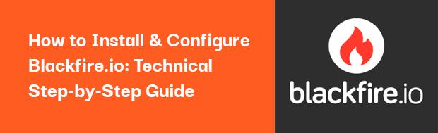 Blackfire io Installation & Configuring Technical Guide