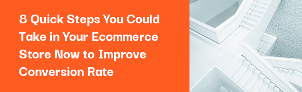 8 Quick Tips to Implement in Your Ecommerce Website Right Now to Boost Sales